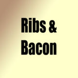 Ribs & Bacon